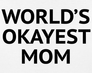 world-s-okayest-mom-women-s-t-shirt-by-american-apparel
